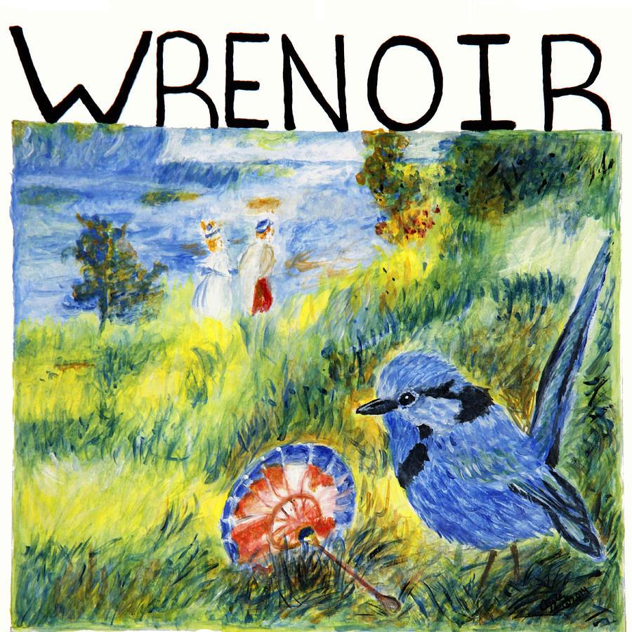 Wrenoir by Stephanie Agliano