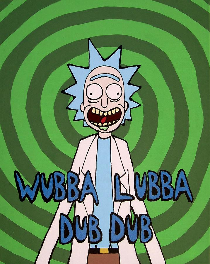 Wubba Lubba Dub Dub Painting By Andy White