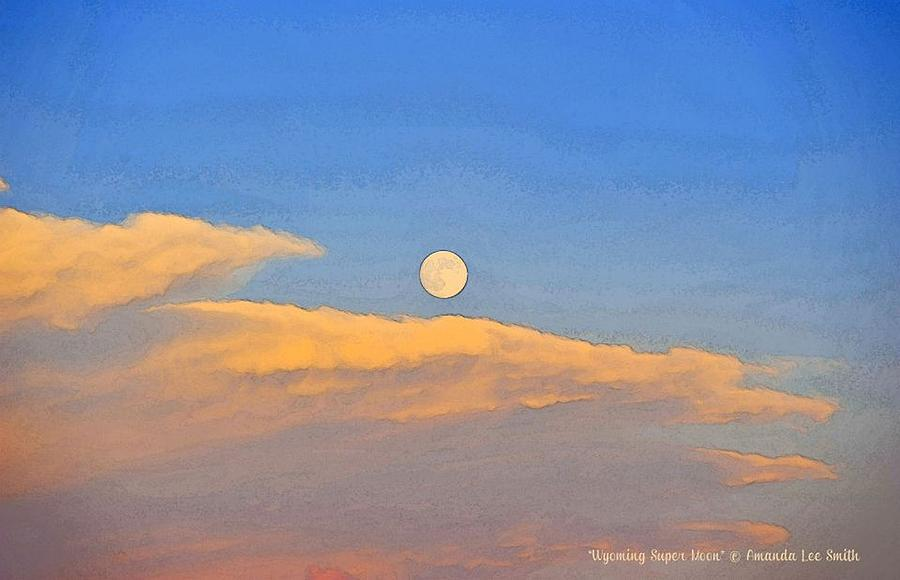 Wyoming Photograph - Wyoming Super Moon by Amanda Smith
