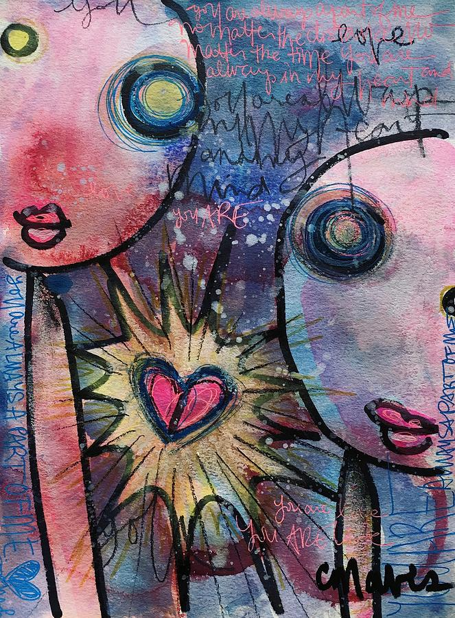 Heart Painting - You Are Always In My Heart  by Laurie Maves ART