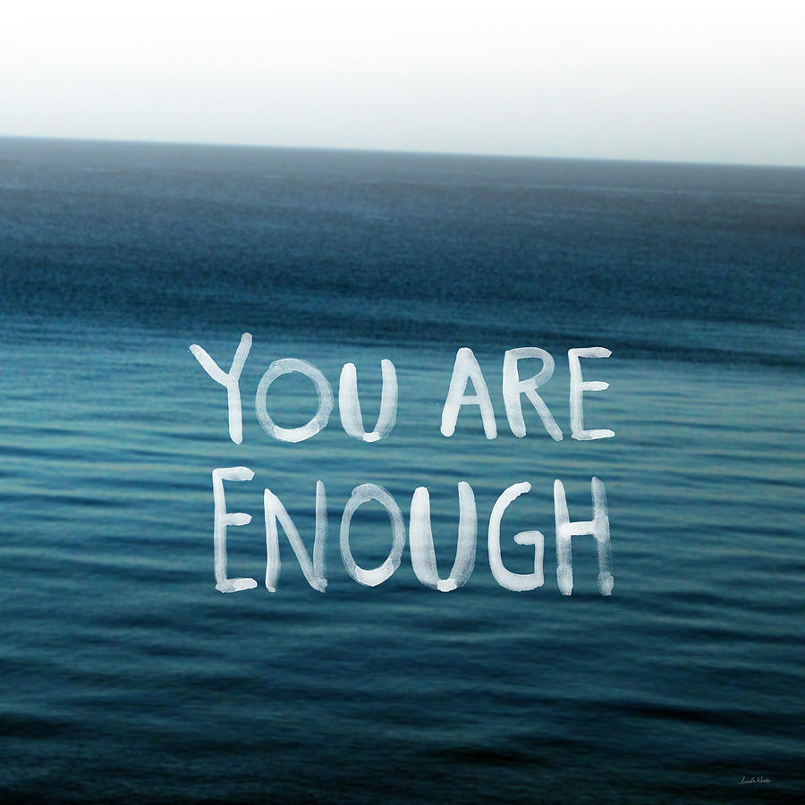 Ocean Photograph - You Are Enough by Linda Woods