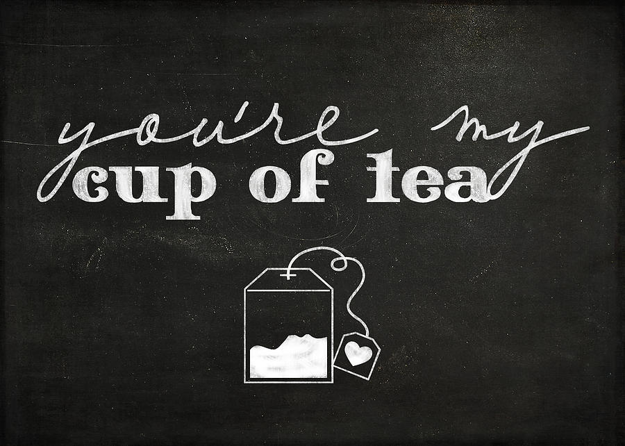 Teabag Photograph - You Are My Cup Of Tea by Teresa Mucha