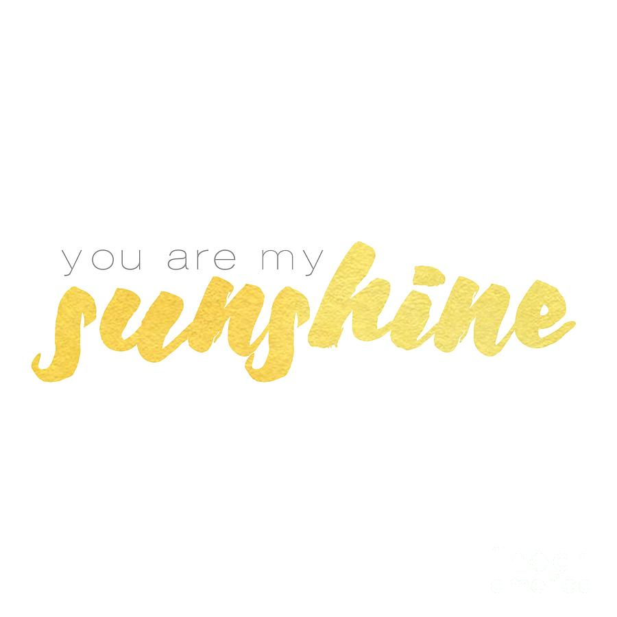 You are my sunshine by Laura Kinker