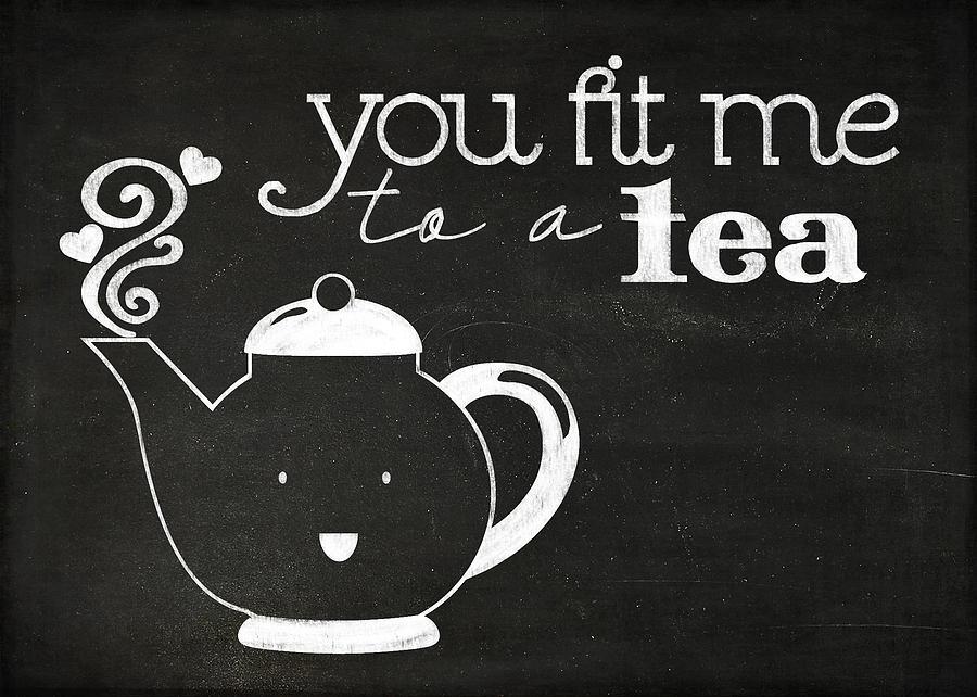Kettle Digital Art - You Fit Me To A Tea by Teresa Mucha