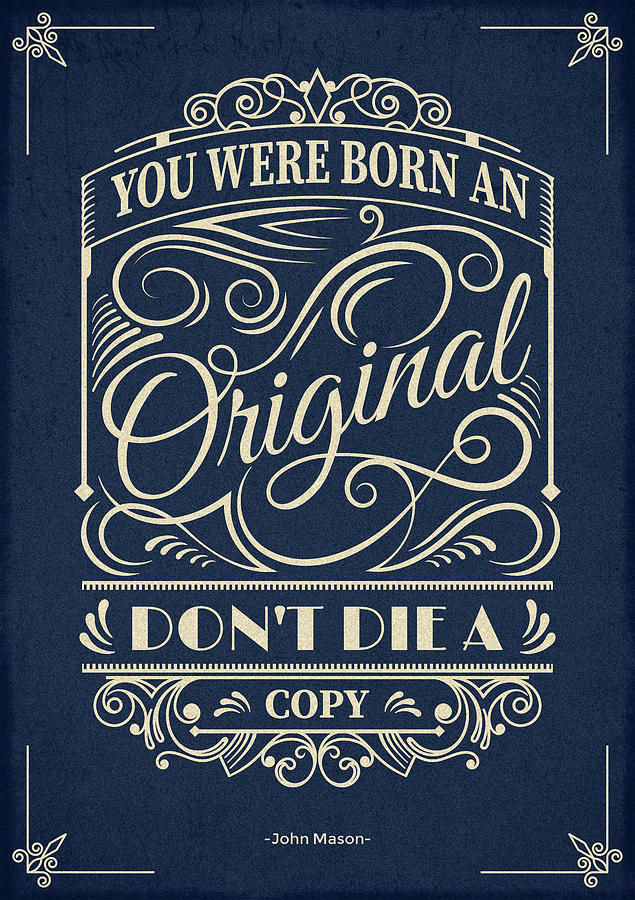 Inspirational Quotes Digital Art - You Were Born An Original Motivational Quotes Poster by Lab No 4