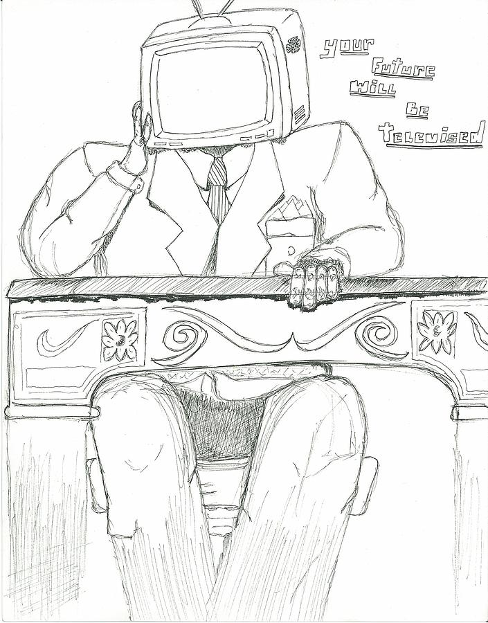 Politics Drawing - yOur Future Will Be Televised by Devrryn Jenkins