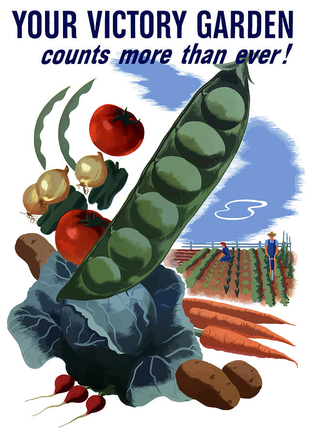 Vegetables Painting - Your Victory Garden Counts More Than Ever by War Is Hell Store