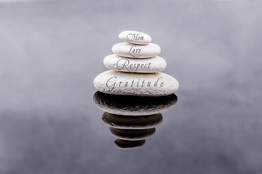 Zen photograph zen stones in black and white with words mom love respect gratitude by