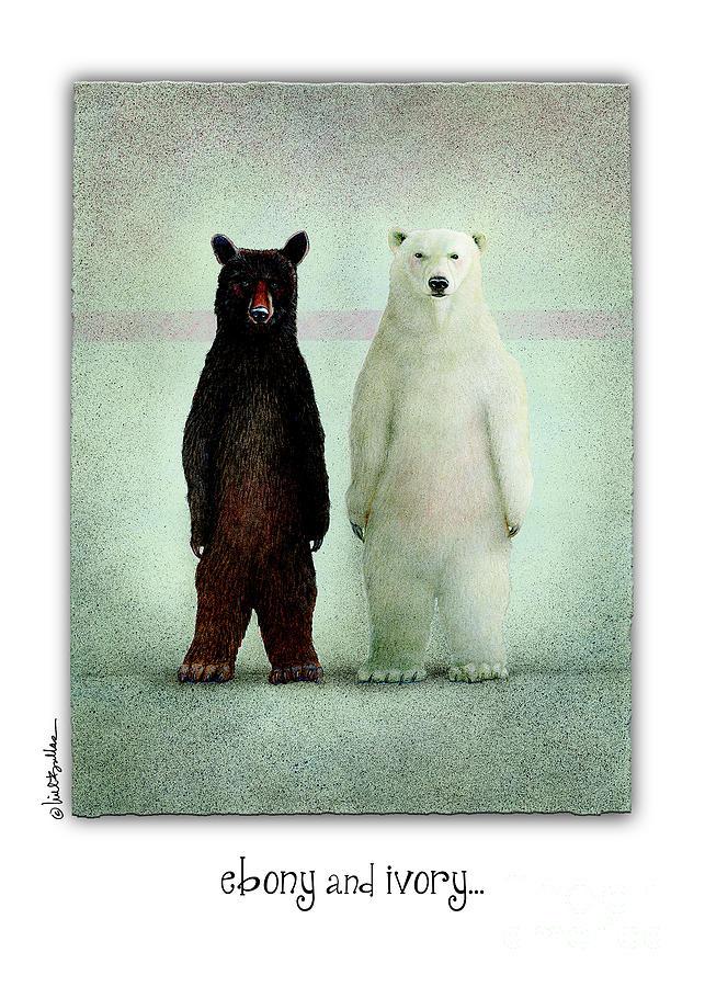 bears  animals  humor Will Bullas  art print  ebony and ivory..