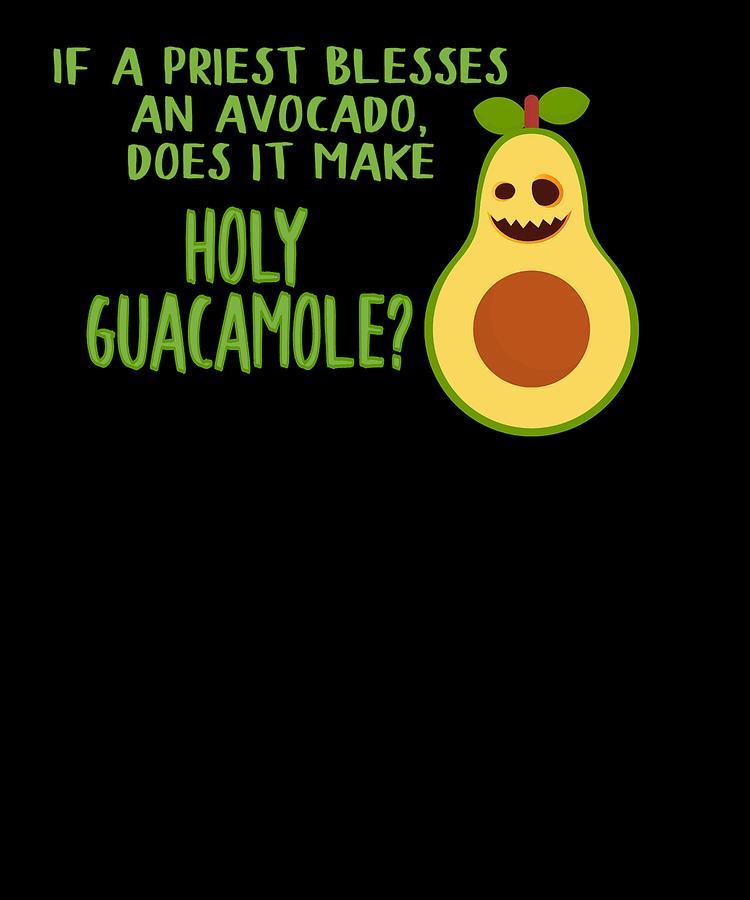 974ee7a0 Avocado Drawing - Funny Avocado Lover Holy Guacamole by Kanig Designs