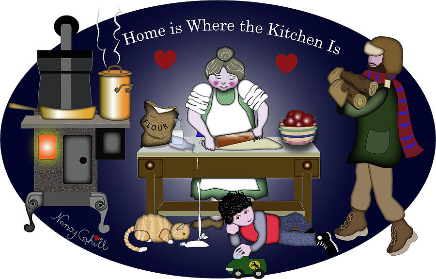Home is Where the Kitchen Is Digital Art by Nancy Cahill