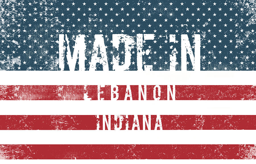 Lebanon Digital Art - Made In Lebanon, Indiana by Tinto Designs