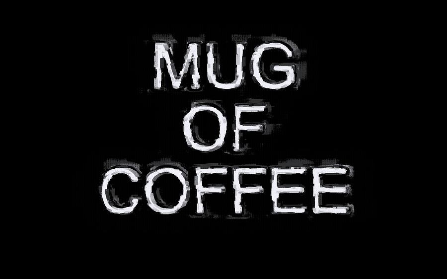 Drink Digital Art - Mug Of Coffee V2 by JLowPhotos