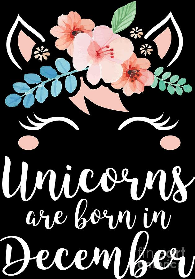 85317e708 Birthday Digital Art - Unicorns Are Born In December Shirt Birthday Month  Gift Tee by Haselshirt