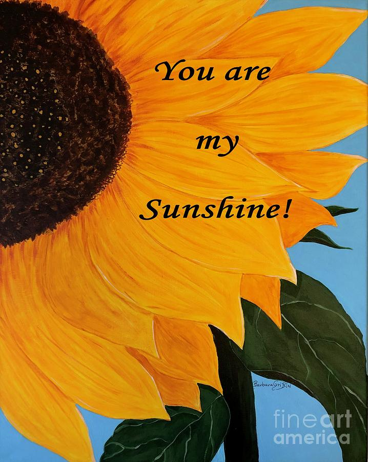 You Are My Sunshine by Barbara Griffin