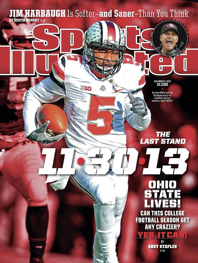 11-30-13 The Last Stand Ohio State Lives Sports Illustrated Cover Photograph by Sports Illustrated