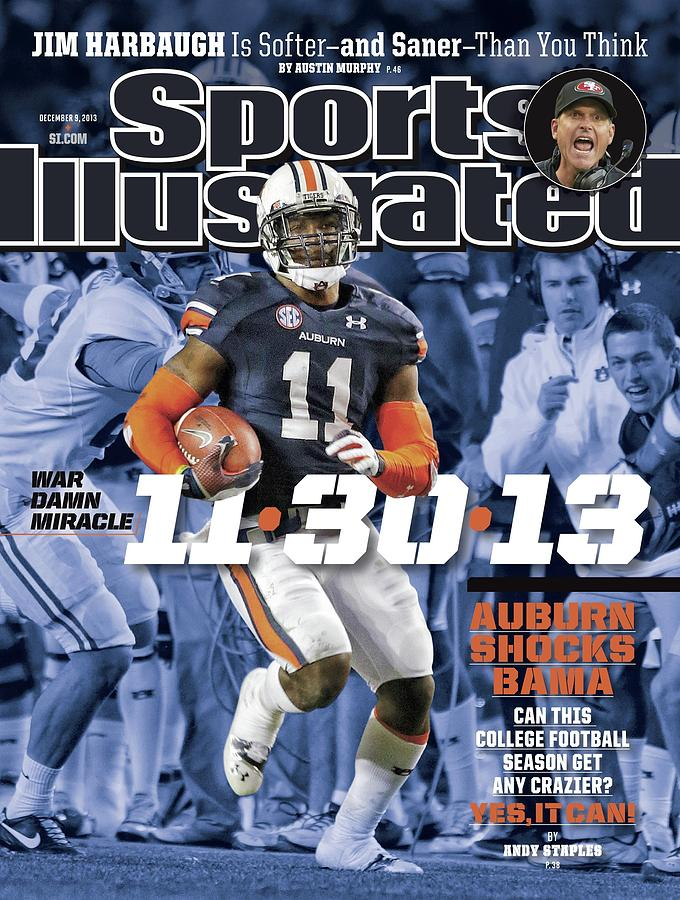 11-30-13 War Damn Miracle Auburn Shocks Bama Sports Illustrated Cover Photograph by Sports Illustrated