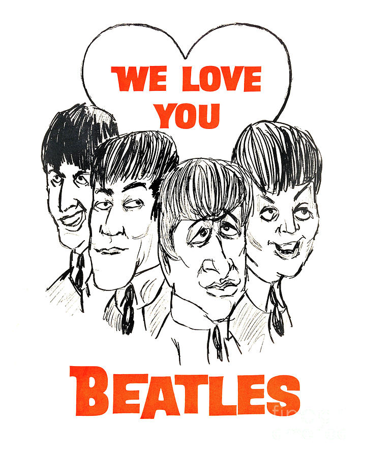 16x20 Poster Beatles We Love You Paul Mccartney John Lennon Ringo Starr George Harrison Photograph By Images From History Storewe Love You