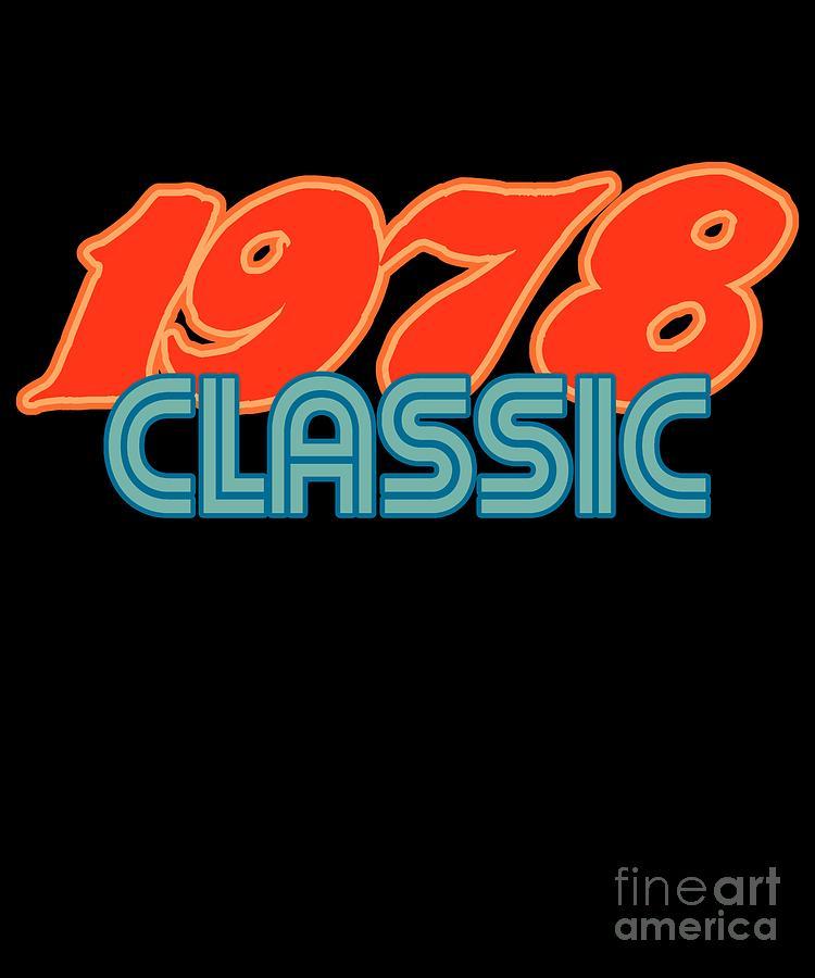 Cool Digital Art - 1978 Classic 40th Birthday 1978 by Flippin Sweet Gear