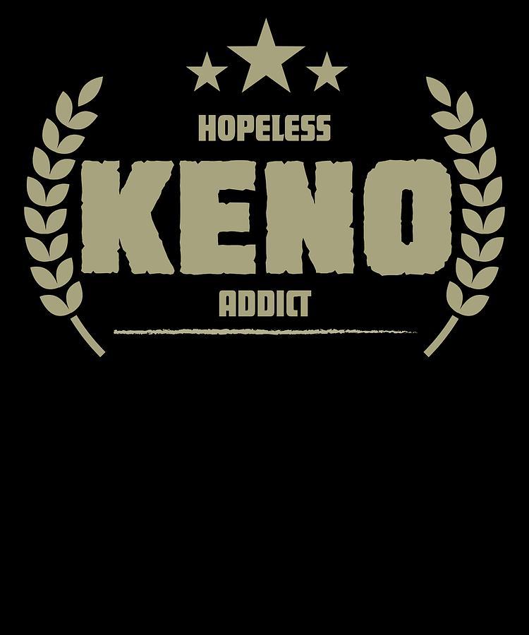 Hopeless Keno Addict Funny Addiction