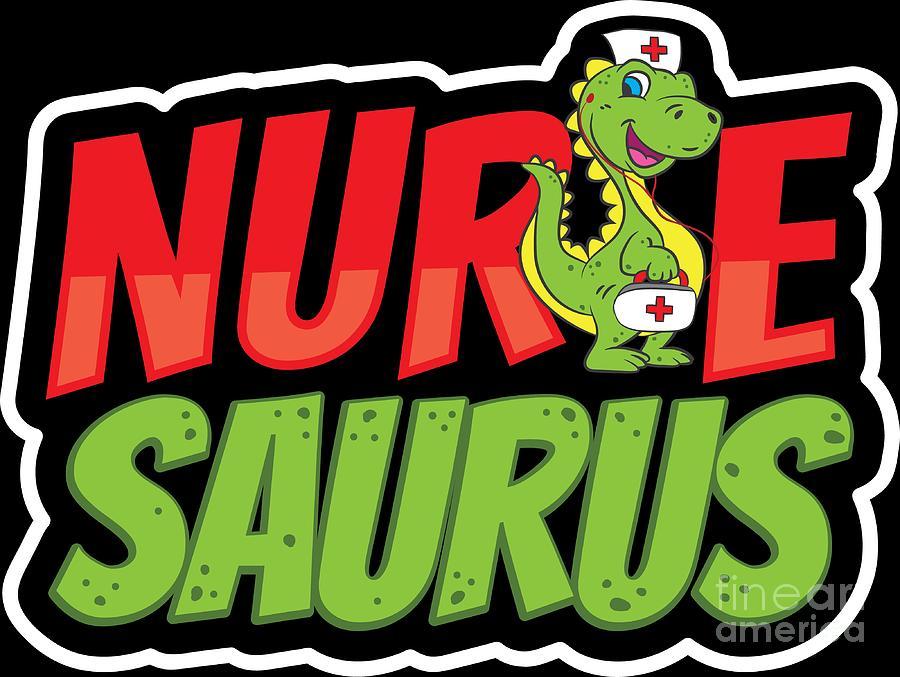 Nurse Saurus Day Birthday Gift Idea Digital Art By Haselshirt