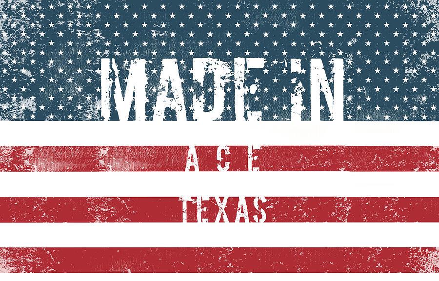 Made In Ace, Texas #ace #texas Digital Art