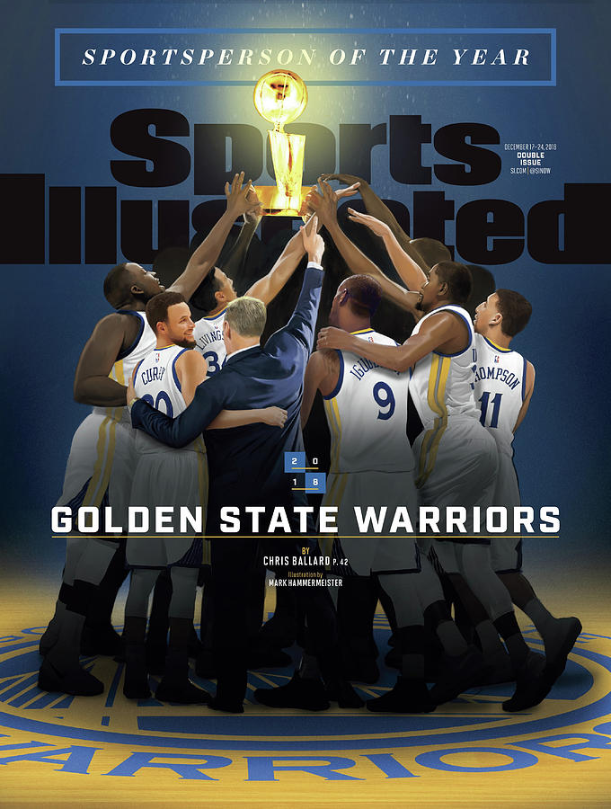 2018 Sportsperson Of The Year Golden State Warriors Sports Illustrated Cover Photograph by Sports Illustrated