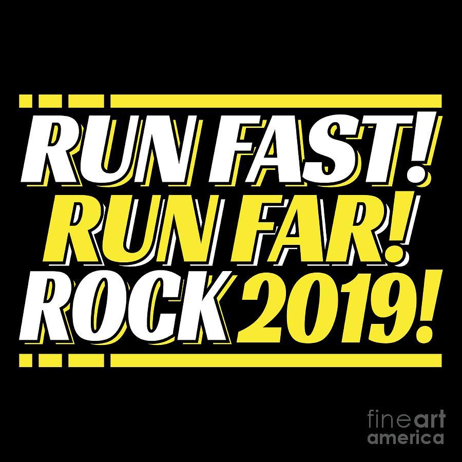 2019 Runner Running Quote Motivational Run Fast Run Far Rock 2019 Best Race  Time Goal by Best Trendy Choices