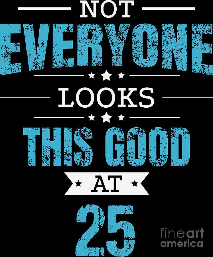 25th Birthday Gift Retro Twenty Five 25 Years Looks This Good Blue
