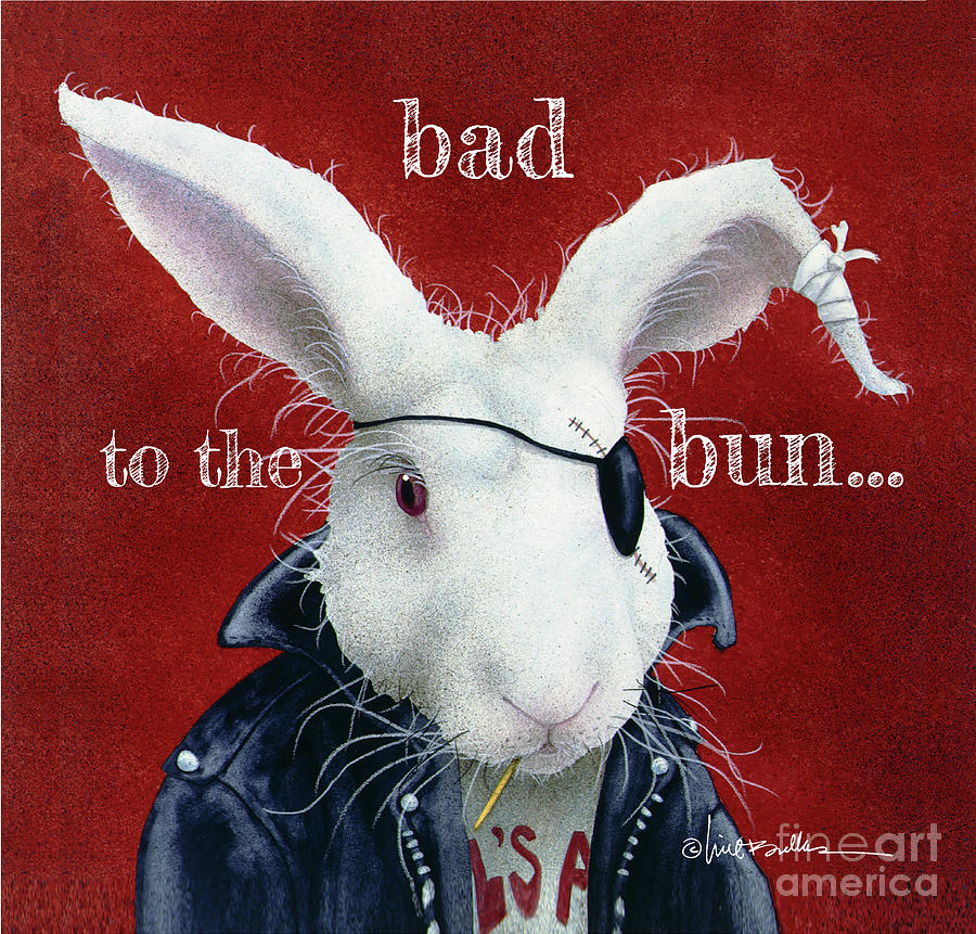 bad to the bun... by Will Bullas