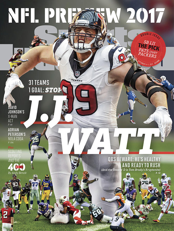 31 Teams, 1 Goal Stop J.j. Watt, 2017 Nfl Football Preview Sports Illustrated Cover Photograph by Sports Illustrated
