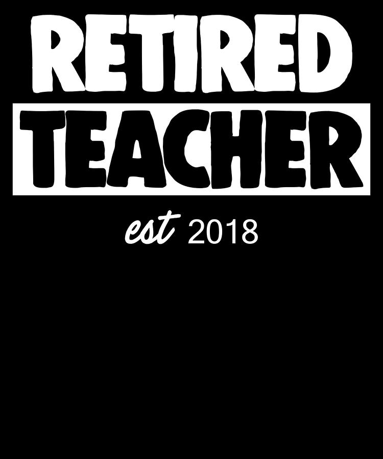 Retired Teacher Appreciation Apparel Funny Retirement Gift