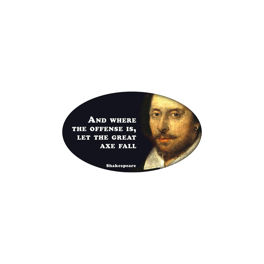 And Digital Art - And Where The Offense Is #shakespeare #shakespearequote 6 by TintoDesigns