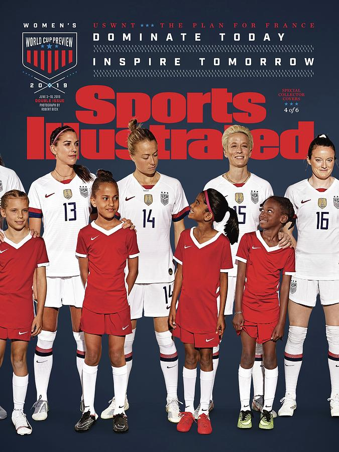 Dominate Today, Inspire Tomorrow 2019 Womens World Cup Sports Illustrated Cover Photograph by Sports Illustrated