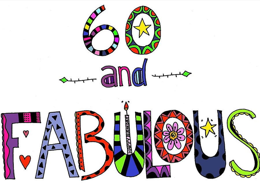 Colorful 60 And Fabulous Happy 60th Birthday Digital Art By Kay