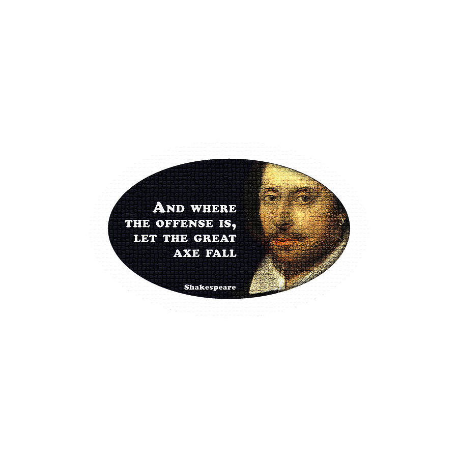 And Digital Art - And Where The Offense Is #shakespeare #shakespearequote 7 by TintoDesigns