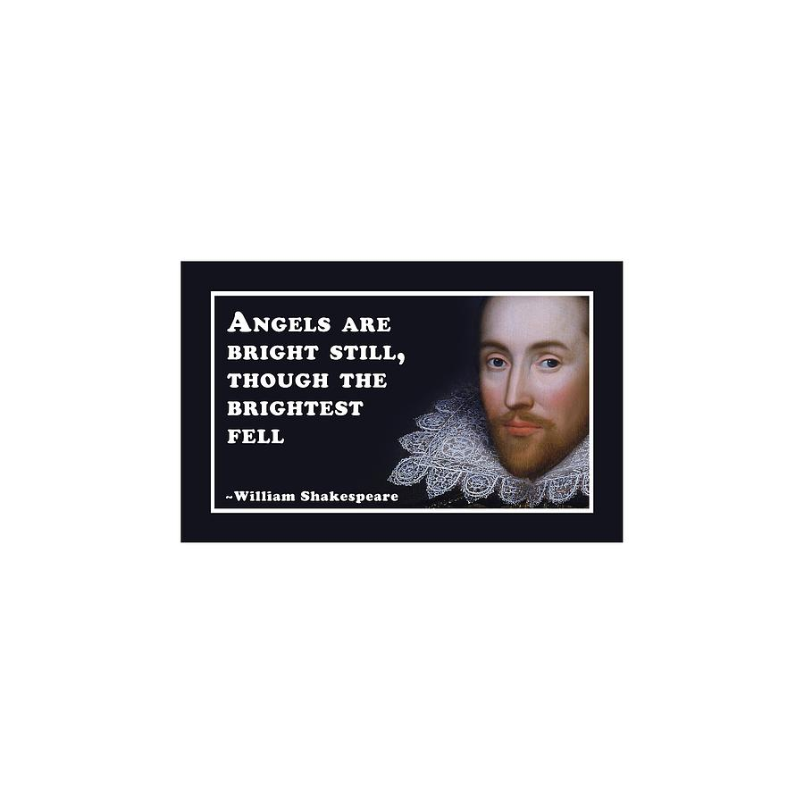Angels Digital Art - Angels Are Bright Still #shakespeare #shakespearequote by TintoDesigns