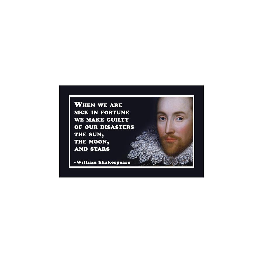 When Digital Art - When We Are Sick #shakespeare #shakespearequote by TintoDesigns