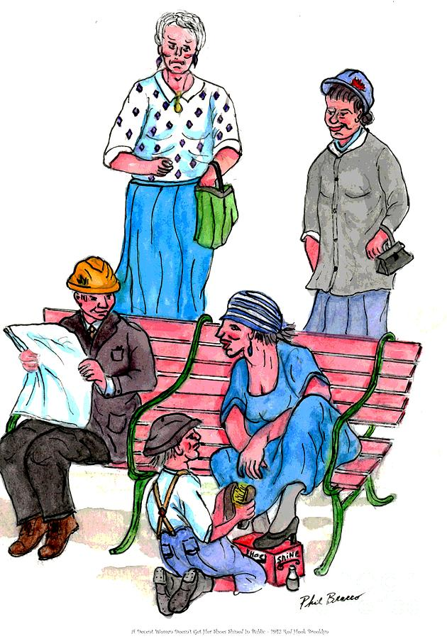 A Decent woman Never Gets A Shoe Shine In Public. by Philip and Robbie Bracco
