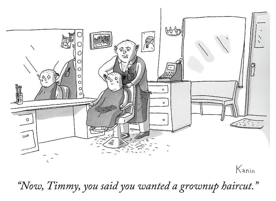 A grownup haircut Drawing by Zachary Kanin