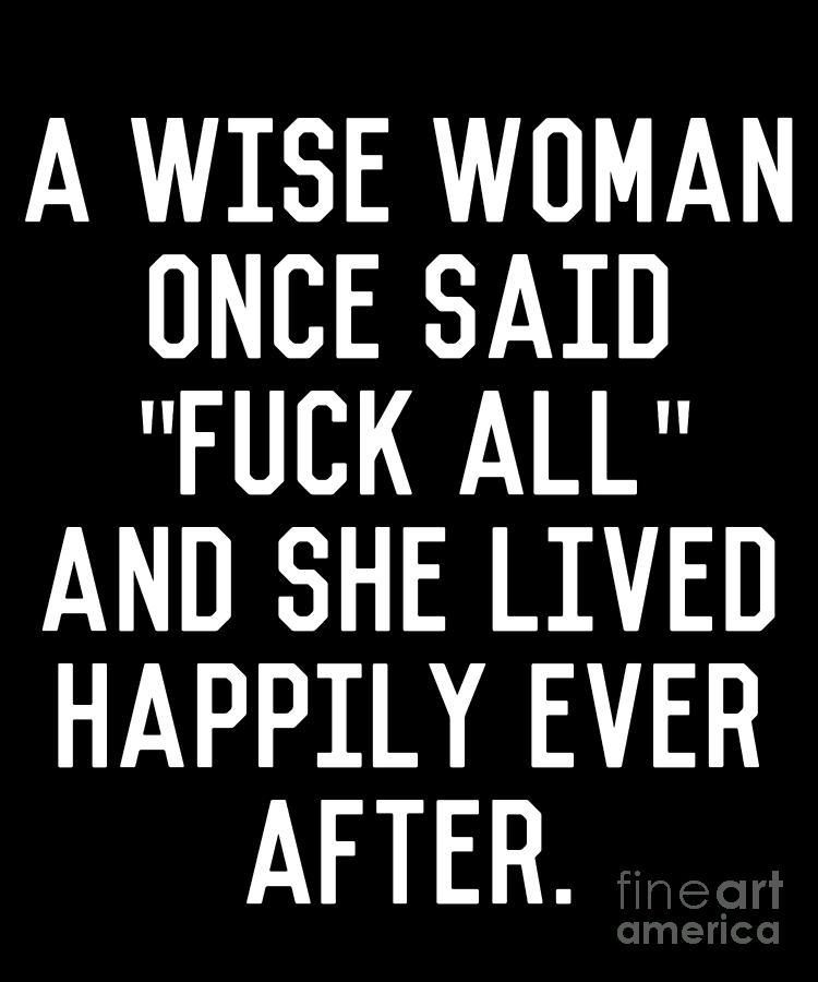 A Wise Woman Fuck All by Flippin Sweet Gear