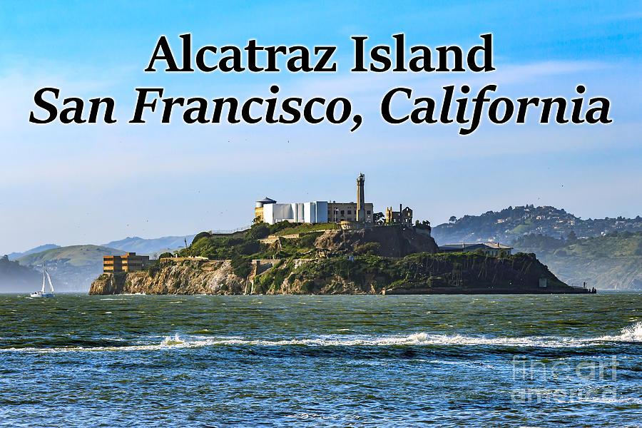 Alcatraz Island Photograph - Alcatraz Island, San Francisco, California by G Matthew Laughton