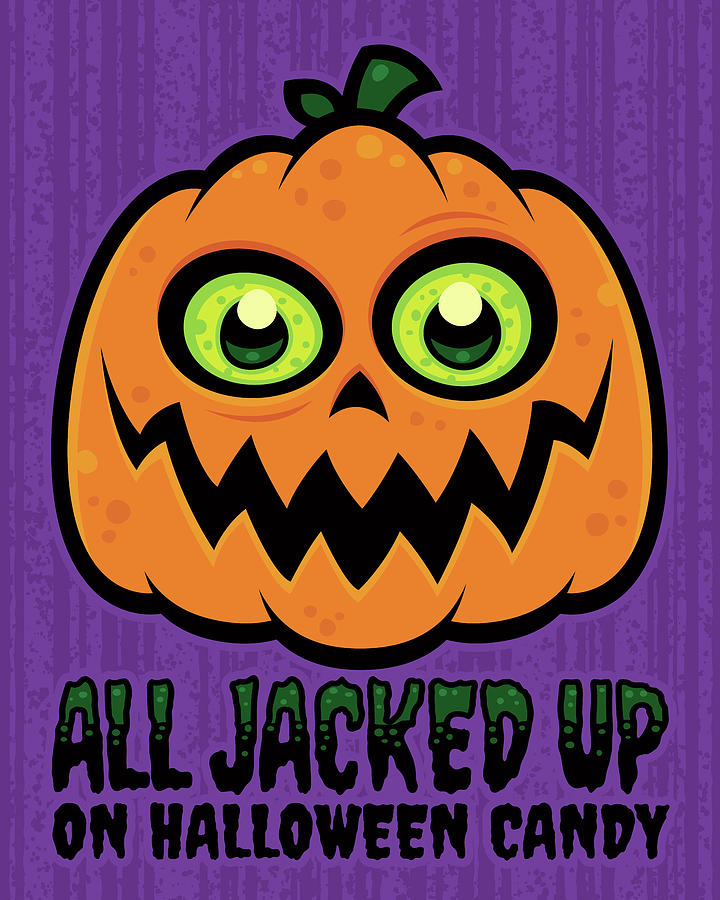 All Jacked Up On Halloween Candy Jack-o-lantern Digital Art