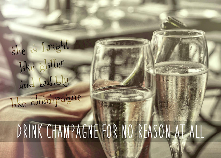 Champagne Photograph - All Sparkling Quote by JAMART Photography