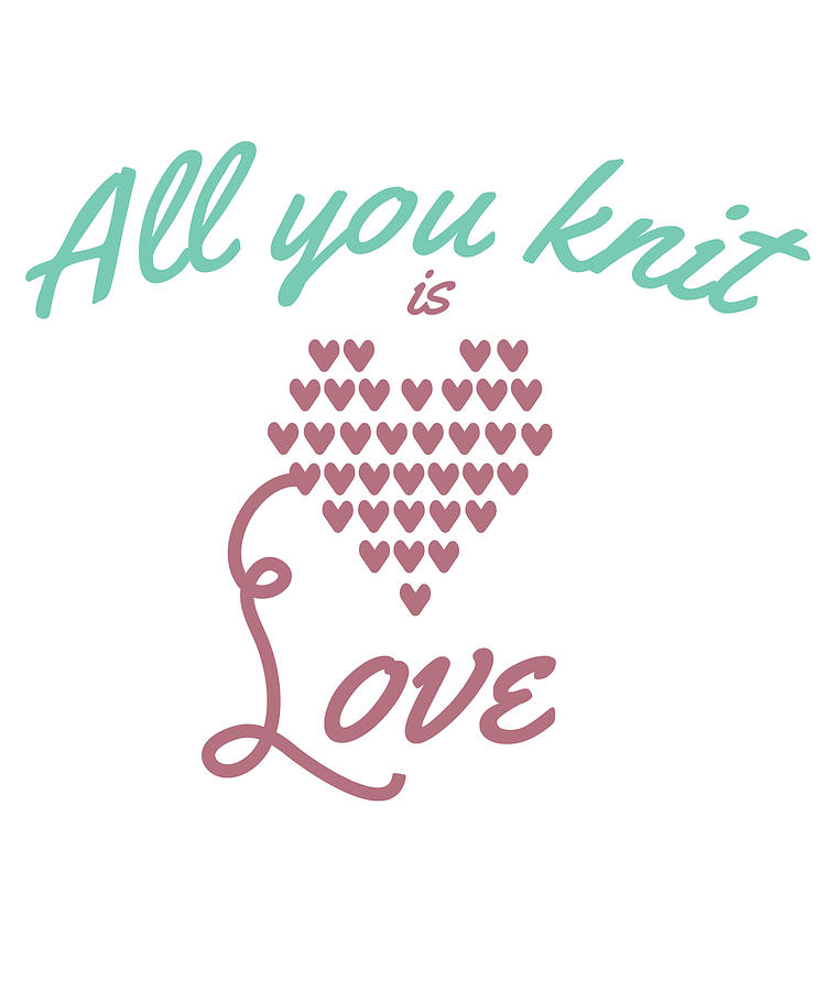 Crochet Digital Art - All You Knit Is Love by Kaylin Watchorn
