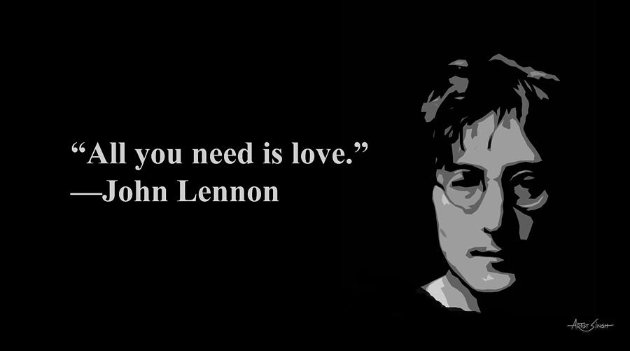 All You Need Is Love John Lennon Artist Singh Mixed Media By Artguru Official Quotes
