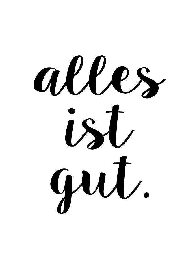 Alles ist Gut - Typography Script Version by Menega Sabidussi