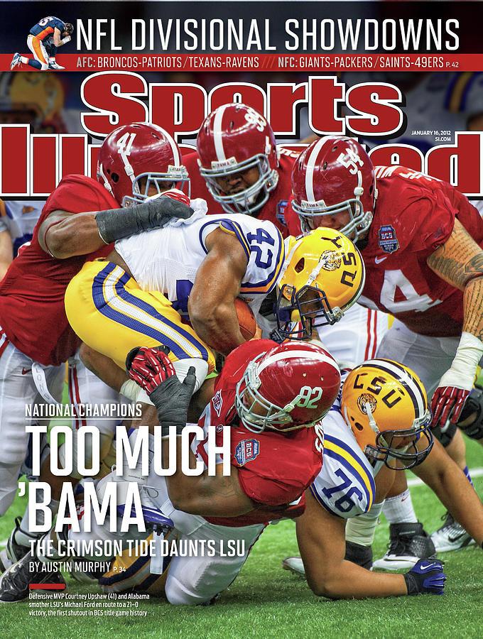 Magazine Cover Photograph - Allstate Bcs National Championship Game - Lsu V Alabama Sports Illustrated Cover by Sports Illustrated
