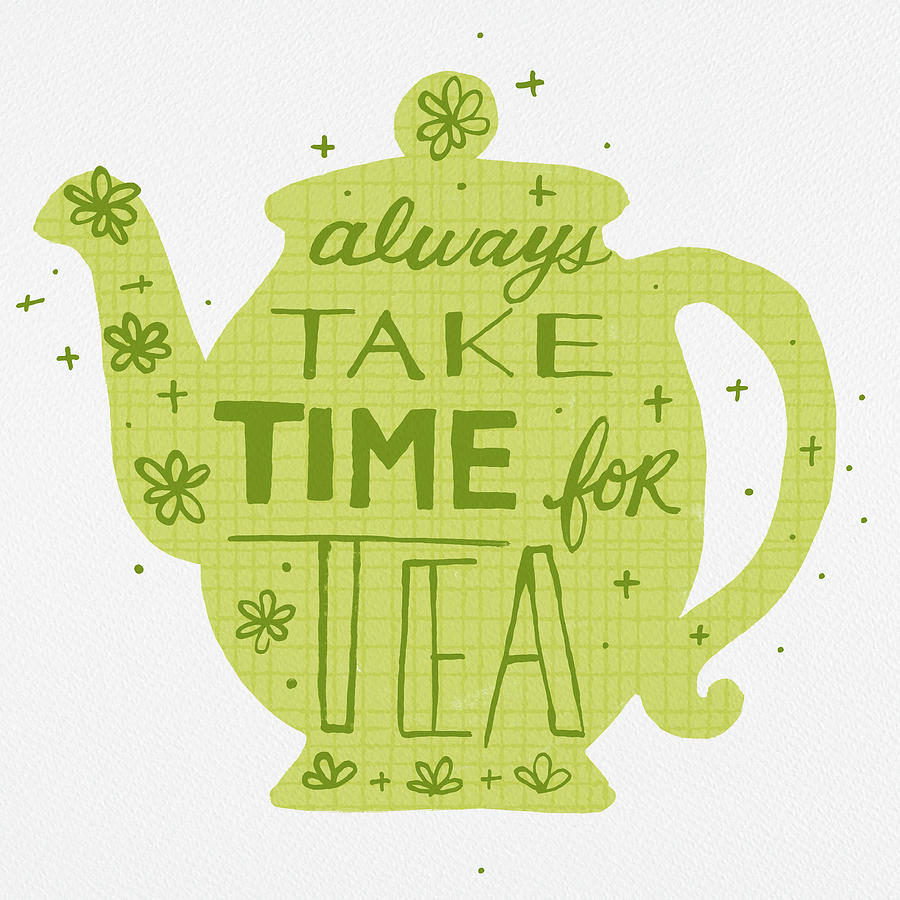 Always Take Time for Tea by Jen Montgomery