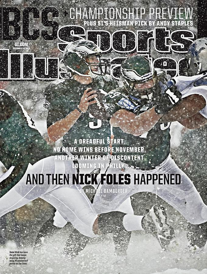 And Then Nick Foles Happened Sports Illustrated Cover Photograph by Sports Illustrated